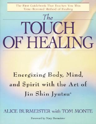The Touch of Healing By Burmeister, Alice/ Monte, Tom