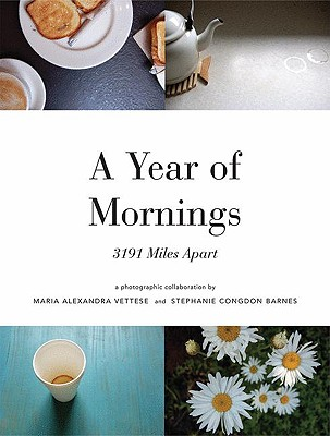 A Year of Mornings By Vattese, Maria Alexandra (COL)/ Barnes, Stephanie Congdon (COL)