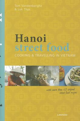 Hanoi Street Food By Vandenberghe, Tom/ Thuys, Luc (PHT)